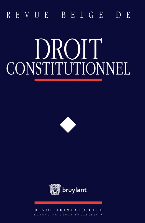 REVUE BELGE DE DROIT CONSTITUTIONNEL